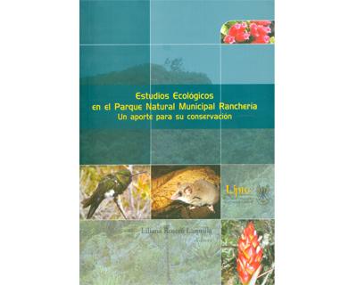 Estudios ecológicos en el Parque Natural Municipal Ranchería. Un aporte para su conservación