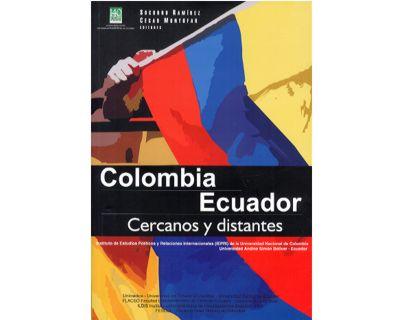 Colombia Ecuador. Cercanos y distantes
