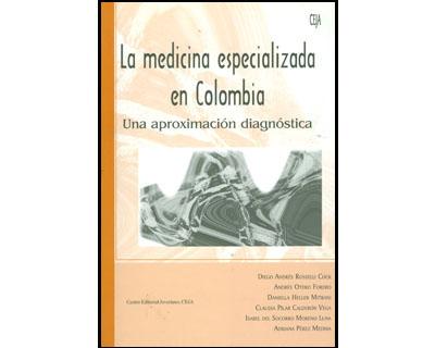 La medicina especializada en Colombia. Una aproximación diagnóstica