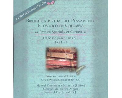 Bibilioteca virtual del pensamiento filosófico en Colombia. Physica specialis et curiosa