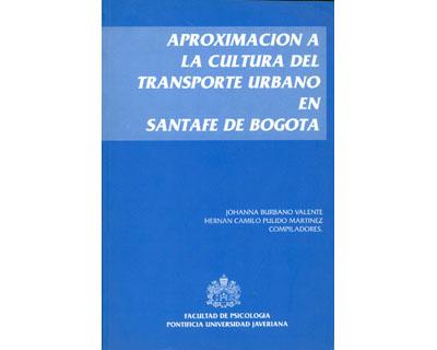 Apoximación a la cultura del transporte urbano en Santafé de Bogotá