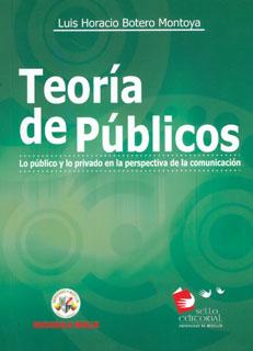 Teoría de públicos. Lo público y lo privado en la perspectiva de la comunicación