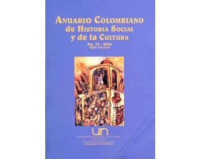 Anuario Colombiano de Historia Social y de la Cultura. No. 33
