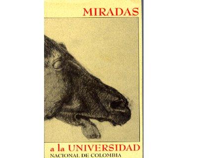 Miradas a la Universidad Nacional de Colombia (3)