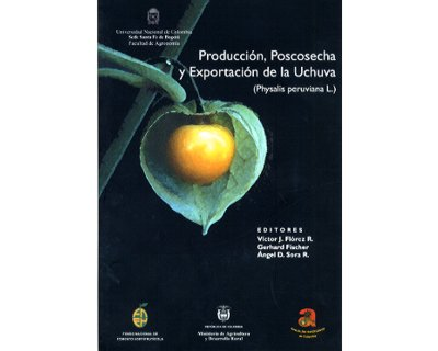 Producción, poscosecha y exportación de la Uchuva (Physalis peruviana L.)