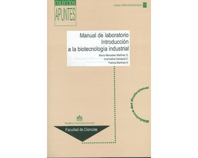 Manual de laboratorio. Introducción a la biotecnología industrial
