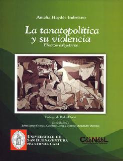 La tanatopolítica y su violencia. Efectos subjetivos