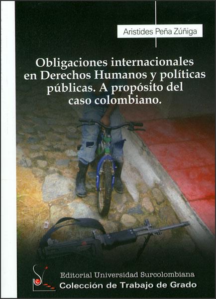Obligaciones internacionales en Derechos Humanos y políticas públicas. A propósito del caso colombiano
