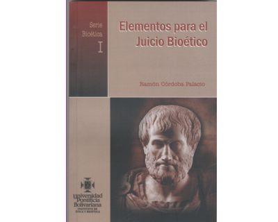 Elementos para el Juicio Bioético. Serie Bioética I