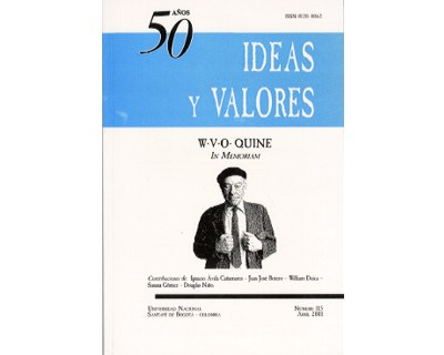 Ideas y Valores. Revista Colombiana de Filosofía. No. 115 (W.V.O. Quine. In Memoriam)