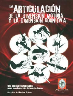La articulación de la dimensión motora y la dimensión cognitiva. Una propuesta renovada para la educación del movimiento