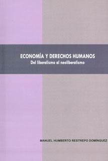 Economía y derechos humanos. Del liberalismo al neoliberalismo