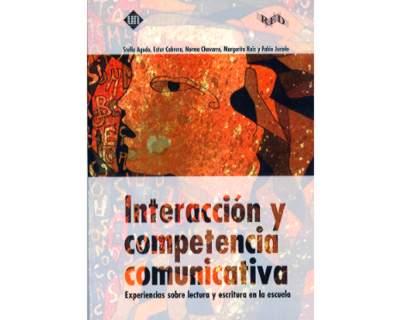 Interacción y competencia comunicativa. Experiencias sobre lectura y escritura en la escuela
