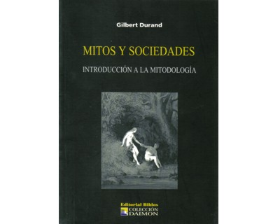 Mitos y sociedades. Introducción a la mitodología