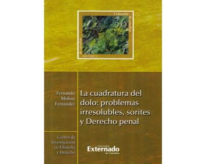 La cuadratura del dolo: problemas irresolubles, sorites y Derecho penal