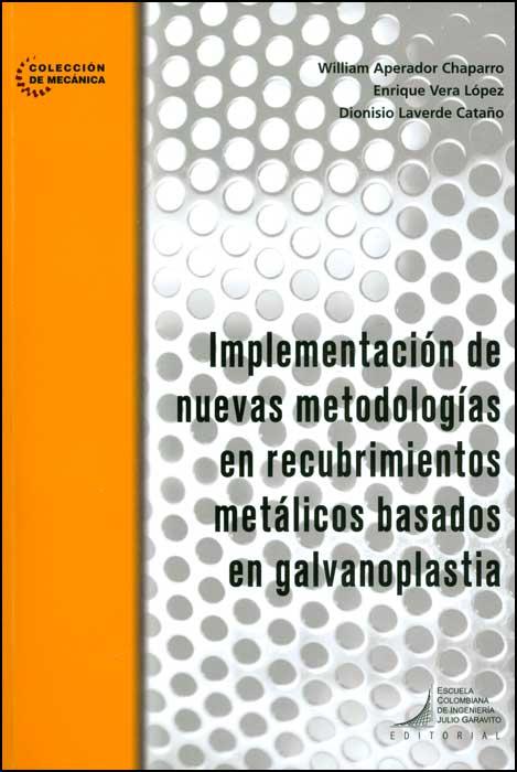 Implementación de nuevas metodologías en recubrimientos metálicos basados en galvanoplastia