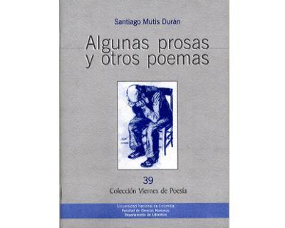 Algunas prosas y otros poemas. Colección Viernes de Poesía No. 39
