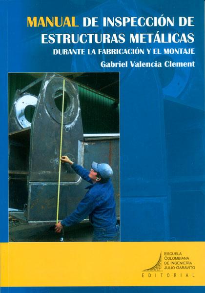 Manual de inspección de estructuras metálicas durante la fabricación y el montaje