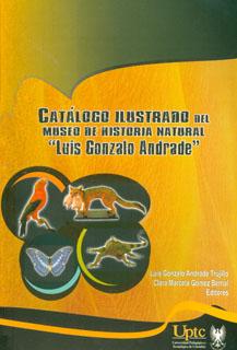 """Catálogo ilustrado del museo de historia natural  """"Luis Gonzalo Andrade """""""