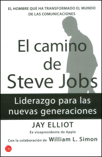 El camino de Steve Jobs. Liderazgo para las nuevas generaciones (Edición de Bolsillo)