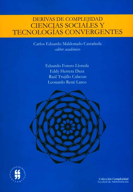 Derivas de complejidad. Ciencias sociales, y tecnologías convergentes