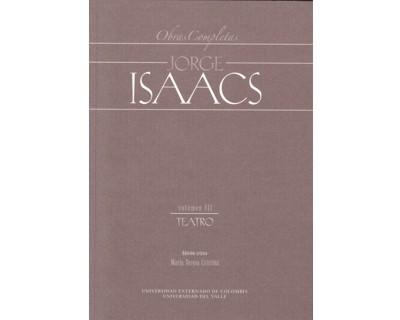 Obras completas Jorge Isaacs. Vol. III. Teatro