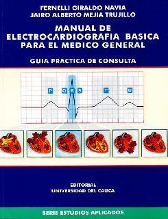 Manual de electrocardiografía básica para el médico general