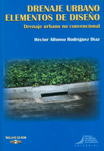 Drenaje urbano elementos de diseño. Drenaje urbano no convencional (Incluye CD)