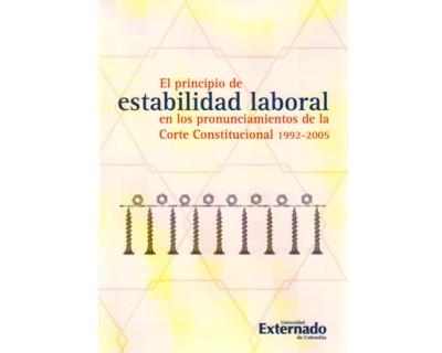 El principio de estabilidad laboral en los pronunciamientos de la Corte Constitucional. 1992-2005