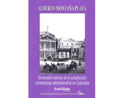 Dimensión teórica de la jurisdicción contencioso administrativa en Colombia