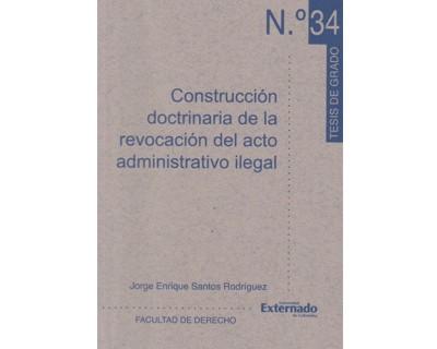 Construcción doctrinaria de la revocación del acto administrativo ilegal