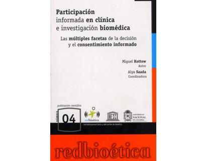 Participación informada en clínica e investigación biomédica. Las múltiples facetas de la decisión y el consentimiento informado