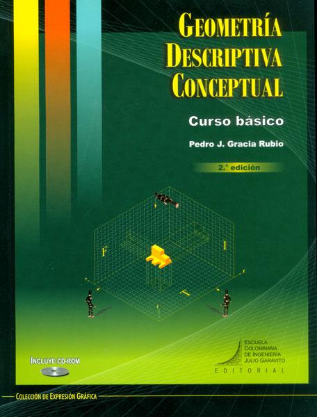 Geometría descriptiva conceptual. Curso básico (Incluye CD, Segunda Edición)
