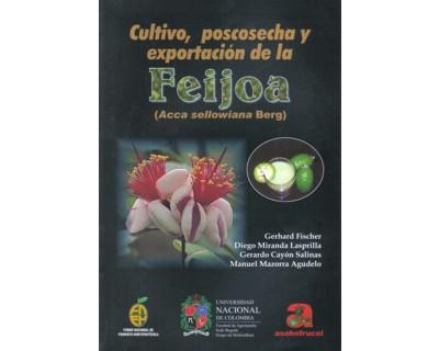 Cultivo, poscosecha y exportación de la Feijoa (Acca sellowiana Berg)