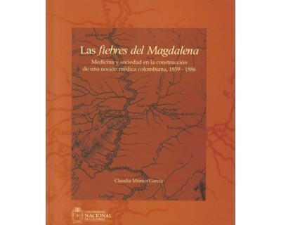 Las fiebres del Magdalena. Medicina y sociedad en la construcción de una noción médica colombiana, 1859 - 1886
