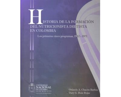 Historia de la formación del Nutricionista Dietista en Colombia. Los primeros cinco programas, 1952 – 1971