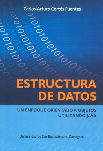 Estructura de datos. Un enfoque orientado a objetos utilizando JAVA