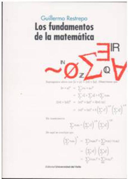 Los fundamentos de la matemática (1a. Edición)