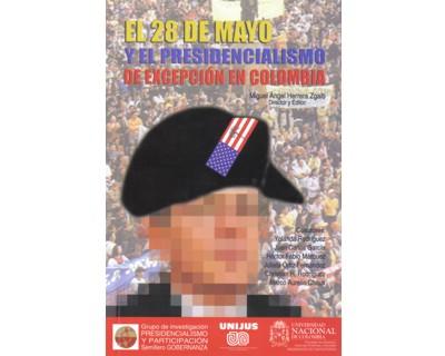 El 28 de mayo y el presidencialismo de excepción en Colombia