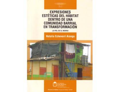 Expresiones estéticas del hábitat dentro de una comunidad barrial en transformación. La piel de El Morro