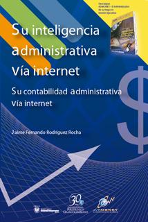 Su inteligencia administrativa vía internet. Su contabilidad administrativa vía internet