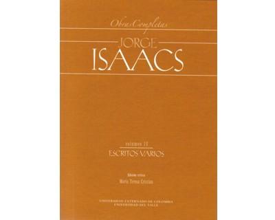 Obras completas Jorge Isaacs. Vol. IV. Escritos varios