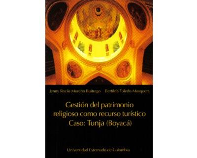 Gestión del patrimonio religioso como recurso turístico. Caso: Tunja (Boyacá)