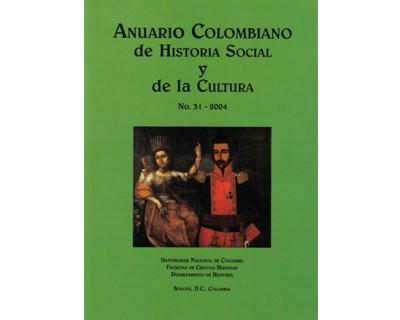 Anuario Colombiano de Historia Social y de la Cultura. No. 31