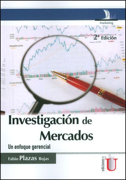 Investigación de mercados. Un enfoque gerencial