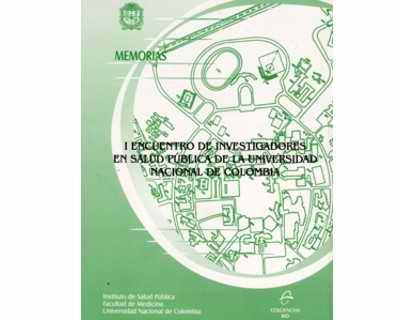 I Encuentro de Investigadores en Salud Pública de la Universidad Nacional de Colombia