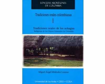 Tradiciones orales colombianas 1. Tradiciones orales de los achagua