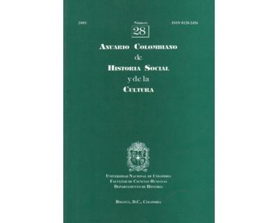 Anuario Colombiano de Historia Social y de la Cultura. No. 28