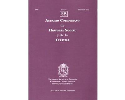 Anuario Colombiano de Historia Social y de la Cultura. No. 25