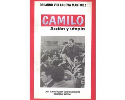 Camilo. Acción y utopía